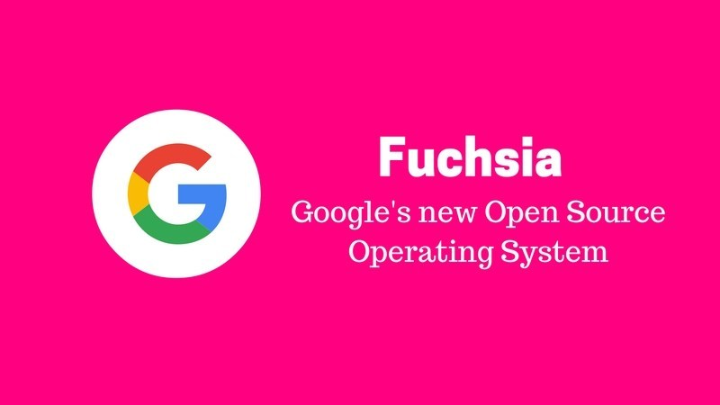 Fuchsia - Google new operating system